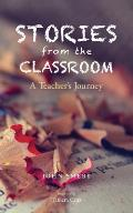 Stories from the Classroom: A Teacher's Journey