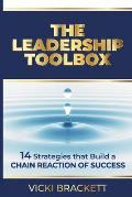 The Leadership Toolbox: 14 Strategies That Build a Chain Reaction of Success