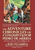 The Adventure Chronicles of Conquistador Pedro De M?rida: Volume 1: Almagro