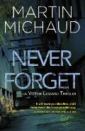Never Forget A Victor Lessard Thriller