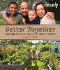 Better Together: Creating Community in an Uncertain World
