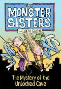 Monster Sisters & the Mystery of the Unlocked Cave