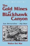 The Gold Mines of Blackhawk Canyon: San Bernardino - Big Bear