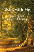 Walk with Me: Growing Rich Through Relationships