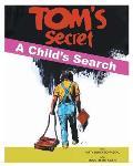 Tom's Secret: A Child's Search