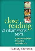 Close Reading of Informational Texts Assessment Driven Instruction in Grades 3 8