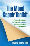 Mood Repair Toolkit Proven Strategies to Prevent the Blues from Turning Into Depression
