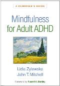 Mindfulness for Adult ADHD: A Clinician's Guide