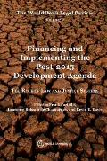 The World Bank Legal Review, Volume 7 Financing and Implementing the Post-2015 Development Agenda: The Role of Law and Justice Systems