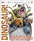 Dinosaur!: Dinosaurs and Other Amazing Prehistoric Creatures as You've Never Seen Them Before