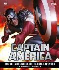 Marvels Captain America The Ultimate Guide to the First Avenger