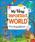 My Very Important World For Little Learners Who Want to Know about the World
