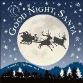 Good Night Santa A Magical Christmas Story