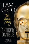 I Am C 3PO The Inside Story