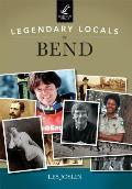 Legendary Locals||||Legendary Locals of Bend