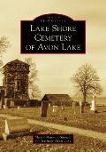Images of America||||Lake Shore Cemetery of Avon Lake