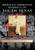 Images of Baseball||||Mexican American Baseball in South Texas