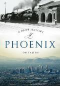 Brief History||||A Brief History of Phoenix