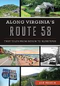 History & Guide||||Along Virginia's Route 58: