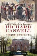 North Carolina Governor Richard Caswell