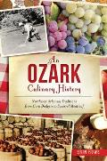 American Palate||||An Ozark Culinary History: Northwest Arkansas Traditions from Corn Dodgers to Squirrel Meatloaf