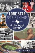 On This Day In||||Lone Star Sports Legends