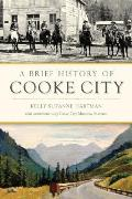 Brief History    A Brief History of Cooke City