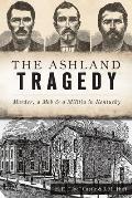 True Crime    The Ashland Tragedy