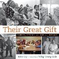Their Great Gift: Courage, Sacrifice, and Hope in a New Land