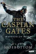 Caspian Gates Warrior of Rome Book IV