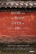 Home Is A Roof Over A Pig An American Familys Journey to China