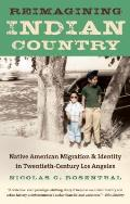 Reimagining Indian Country: Native American Migration & Identity in Twentieth-Century Los Angeles