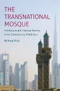 Transnational Mosque Architecture & Historical Memory In The Contemporary Middle East