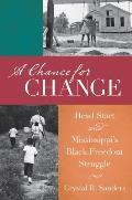 Chance For Change Head Start & Mississippis Black Freedom Struggle