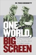 One World, Big Screen: Hollywood, the Allies, and World War II