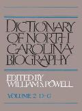 Dictionary of North Carolina Biography: Vol. 2, D-G