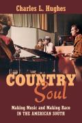 Country Soul: Making Music and Making Race in the American South