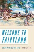 Welcome To Fairyland Queer Miami Before 1940