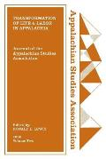 Journal of the Appalachian Studies Association: Transformation of Life and Labor in Appalachia