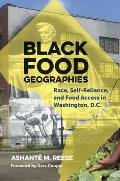 Black Food Geographies Race Self Reliance & Food Access In Washington Dc