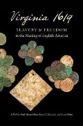 Virginia 1619: Slavery and Freedom in the Making of English America