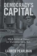 Democracy's Capital: Black Political Power in Washington, D.C., 1960s-1970s