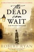 The Dead Can Wait: A Doctor Watson Thriller