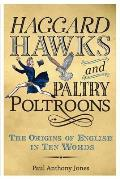 Haggard Hawks and Paltry Poltroons