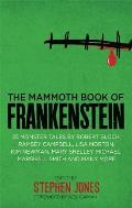Mammoth Book of Frankenstein: 25 Monster Tales By Robert Bloch, Ramsey Campbell, Paul J. Mccauley, Lisa Morton, Kim Newman, Mary W. Shelley and Many More