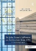 Sir John Soane's Influence on Architecture from 1791: A Continuing Legacy