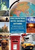 Encounters with World Affairs: An Introduction to International Relations