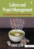 Culture and Project Management: Managing Diversity in Multicultural Projects