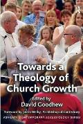 Towards a Theology of Church Growth