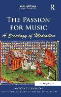 The Passion for Music: A Sociology of Mediation